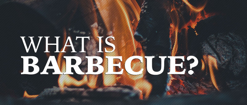 So What IS Barbecue, Anyway?