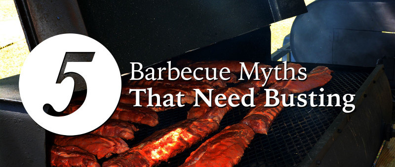 5 Barbecue Myths that Need Busting